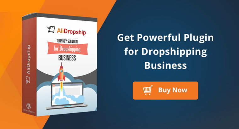 An Introduction to Dropshipping Business with AliDropship Plugin?